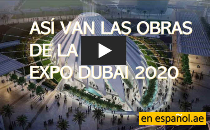 dubai 2020 enespanol obras video